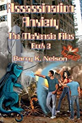Assassination Anxiety: The McKenzie Files, Book 2