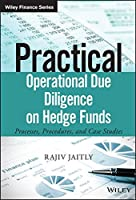 Practical Operational Due Diligence on Hedge Funds: Processes, Procedures, and Case Studies Front Cover