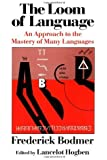 The Loom of Language: An Approach to the Mastery of Many Languages by Frederick Bodmer (1985-10-17)