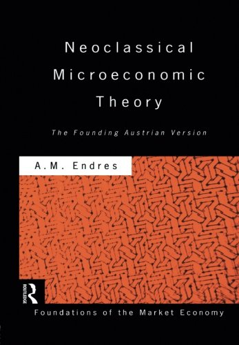 Neoclassical Microeconomic Theory: The Founding Austrian