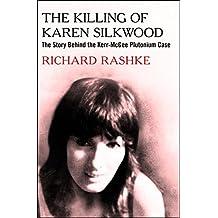 The Killing of Karen Silkwood: The Story Behind the Kerr-McGee Plutonium Case