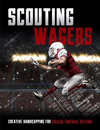 Scouting Wagers: Creative Handicapping for College Football Betters por Leslie Richardson