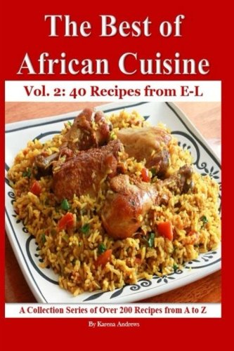 Download the best of african cuisine a collection series of over download the best of african cuisine a collection series of over 200 recipes from a to z 40 recipes from e l book pdf audio ide7hsegz forumfinder Choice Image