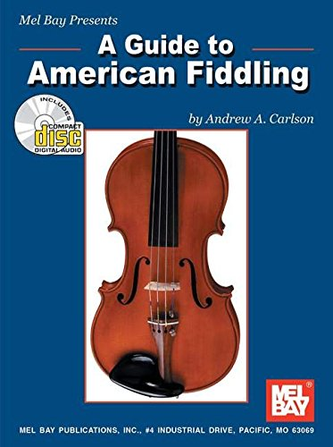 - Mel Bay Guide to American Fiddling Book/CD Set
