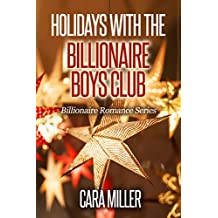 Holidays with the Billionaire Boys Club (Billionaire Romance Book 24)