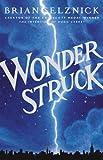 img - for Wonderstruck (Schneider Family Book Award - Middle School Winner) book / textbook / text book
