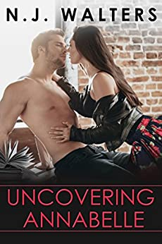 Uncovering Annabelle (Summersville Secrets Book 1) by [Walters, N. J.]