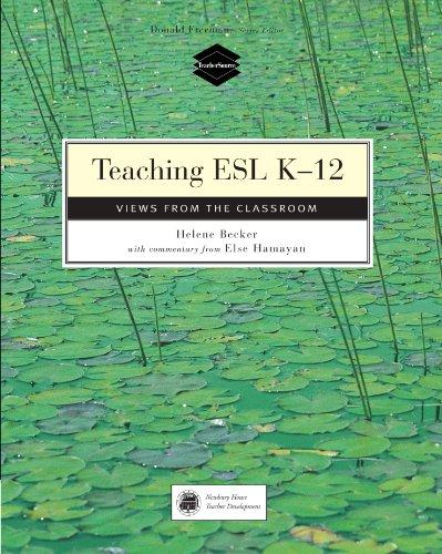 Teaching ESL K-12: Views from the Classroom