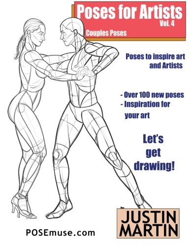 Poses for Artists Volume 4 - Couples Poses: An essential reference for figure drawing and the human form (Inspiring Art and (Human Figure Poses)