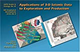 Applications of 3-D Seismic Data to Exploration and Production, Paul Weimer, 0891810501