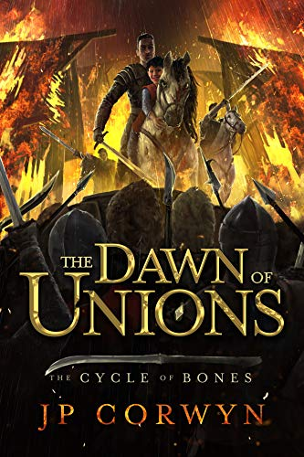 The Dawn of Unions (The Cycle of Bones)