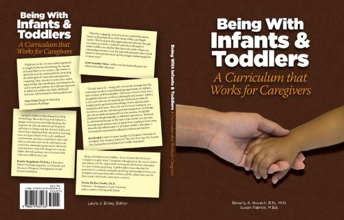 Being with Infants and Toddlers: A Curriculum That Works for Caregivers