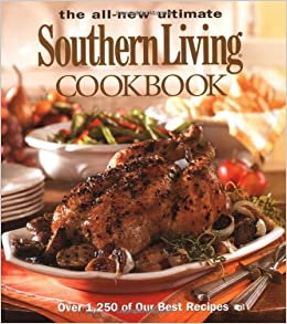 The All New Ultimate Southern Living Cookbook (Southern Living (Hardcover  Oxmoor)): Southern Living: 9780848731144: Amazon.com: Books
