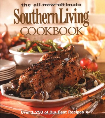 The All-New Ultimate Southern Living Cookbook (Southern Living (Hardcover Oxmoor)) Hardcover – 1 May 2006