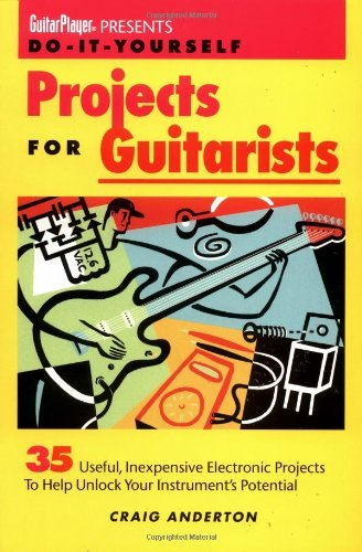 Guitar player presents do it yourself projects for guitarists guitar player presents do it yourself projects for guitarists by anderton craig solutioingenieria Gallery