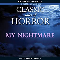 Classic Tales of Horror: My Nightmare