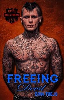 Freeing Devil (HELLS FIRE MC Book 2) by [Trejo, Erin]