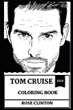 Tom Cruise Coloring Book: Globe Award Winner and Famous Scientologist, Jack Reacher Star and Academy Award Nominee Inspired Adult Coloring Book (Tom Cruise Books)