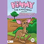 Kimmy the Kangaroo Chooses Kindness: Animal Tales | T. Clawson