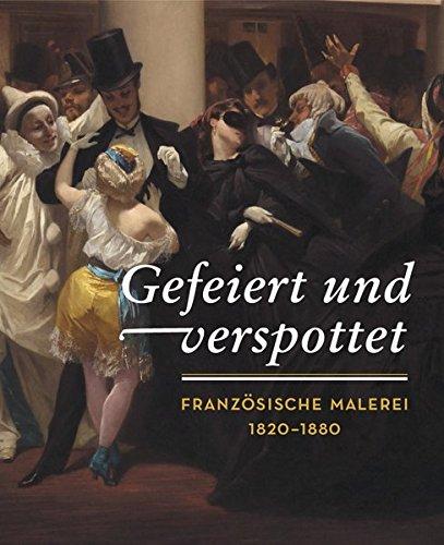 Gefeiert und verspottet: Französische Malerei 1820-1880