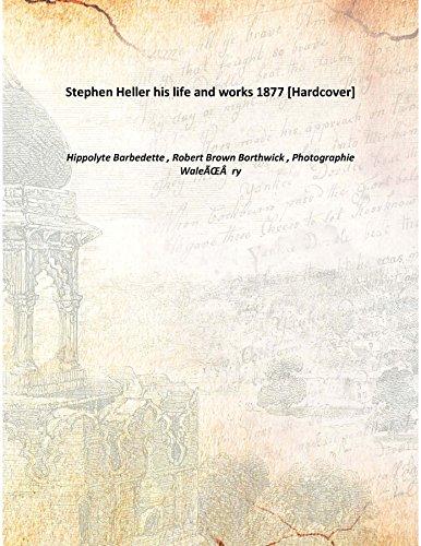 Stephen Heller his life and works 1877 [Hardcover] pdf epub