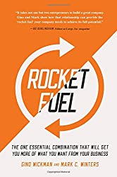 Gino Wickman's Rocket Fuel - The One Essential Combination That Will Get You More Of What You Want From Your Business