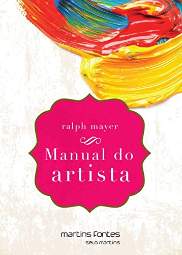 Manual do Artista. De Técnicas e Materiais