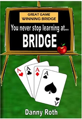 Learning Bridge Card Game - You Never Stop Learning at Bridge