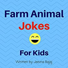 Farm Animal Jokes: Jokes for Kids: Jolly Jokes for Kids, Book 10 Audiobook by Jeevna Bajaj Narrated by Jordan Scherer