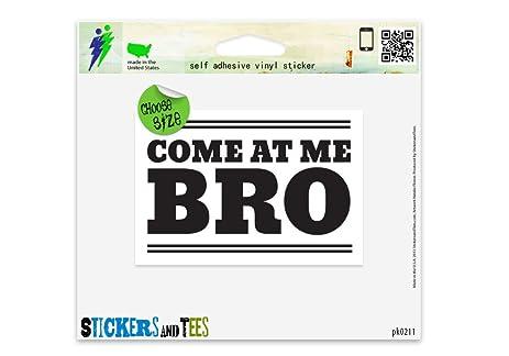 Come at me bro car sticker indoor outdoor 6