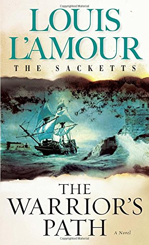 The Warrior's Path: The Sacketts: A Novel PDF