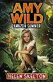 Amy Wild: Amazon Summer (Amy Wild 1)