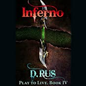 Inferno: Play to Live, Book 4 | D. Rus