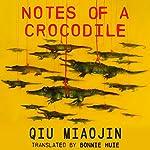 Notes of a Crocodile | Qiu Miaojin,Bonnie Huie - translator