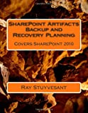 SharePoint Artifacts Backup and Recovery Planning, Ray Stuyvesant, 1475037414