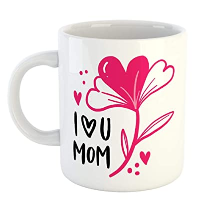 Buy Furnishfantasy I Love You Mom Ceramic Coffee Mug Best Birthday Gift For Mom Mother S Day Gift Color White 0536 Online At Low Prices In India Amazon In