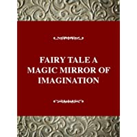 Studies in Literary Themes and Genres Series: The Fairy Tale: The Magic Mirror of Imagination