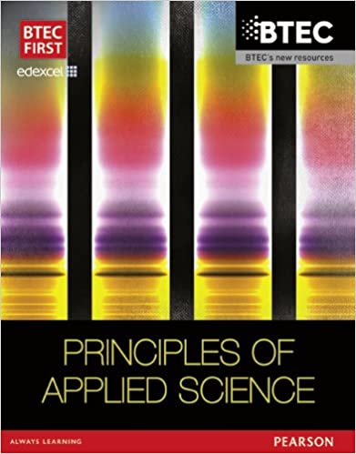 BTEC First in Applied Science: Principles of Applied Science Student Book (BTEC First Applied Science 2012)