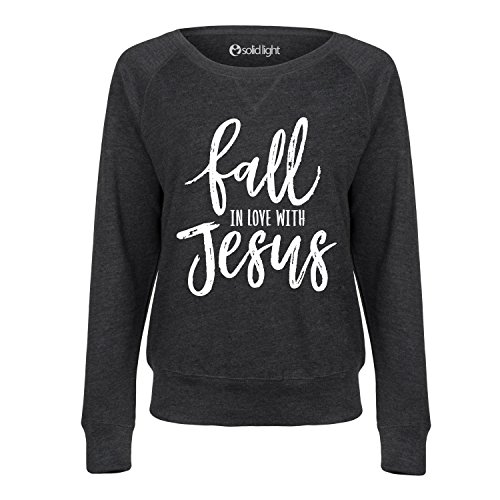 Fall In Love With Jesus - Ladies Slouchy French Terry Pullover