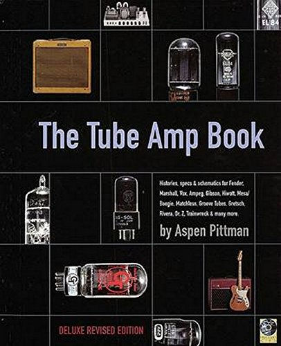 The Tube Amp Book: Deluxe Revised Edition Bk/Online (Guitar Tube Amp Book)
