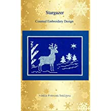 Stargazer: Counted Embroidery Design (Noelle Frances Designs Book 102)