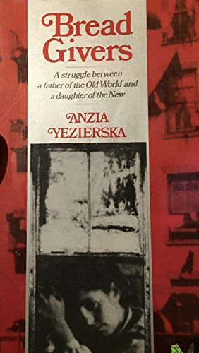 an analysis of the symbols and characters of bread givers a novel by anzia yezierska Anzia yezierska's 1925 novel bread givers ends symbols and characters of bread givers more about arranged marriage in bread givers, by anzia yezierska.