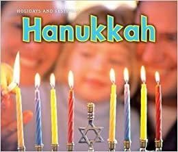 Hanukkah (Holidays and Festivals) by Nancy Dickmann (6-Jul-2011)
