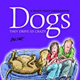 Dogs - It Drives Us Crazy, Helen Exley, 1846342023