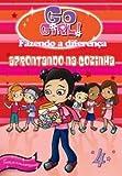 Go Girl Fazendo a Diferença 4. Aprontando na Cozinha - 8576768674