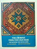 img - for Folk Designs from the Caucasus for Weaving and Needlework by Lyatif Kerimov (1974-06-01) book / textbook / text book
