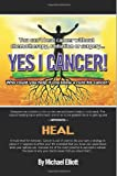 Yes I Cancer, Michael Elliott, Artritex Technologies, 0989714535