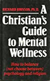 A Christian's Guide to Mental Wellness, Richard P. Johnson, 0892433256