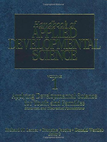 Handbook of Applied Developmental Science: Promoting Positive Child, Adolescent, and Family Development Through Research, Policies, and Programs (The SAGE Program on Applied Developmental Science)