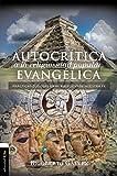 Autocrítica a la religiosidad popular evangélica: Prácticas dudosas en el ejercicio de nuestra fe (Spanish Edition)